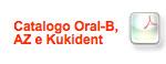 Catalogo Oral B, AZ e Kukident